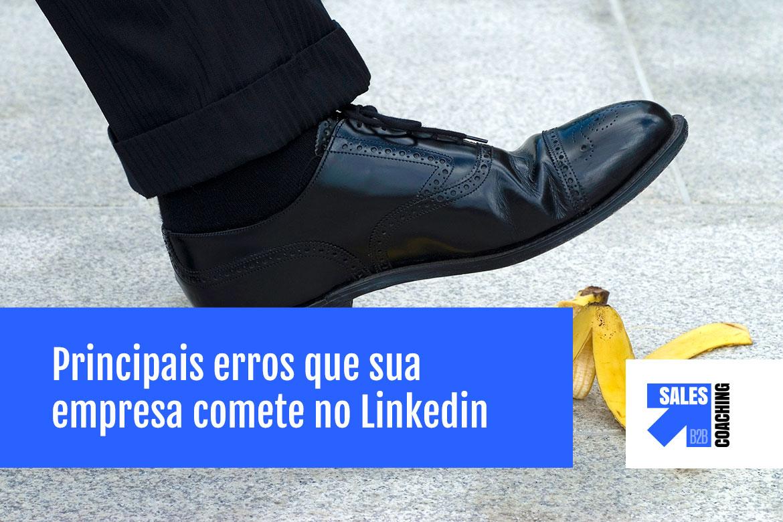 Principais Erros que sua Empresa Comete (e não deveira) no Linkedin
