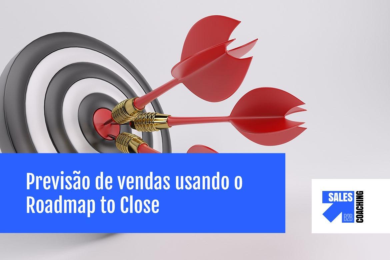 Você mais assertivo na previsão de vendas usando o Roadmap to Close